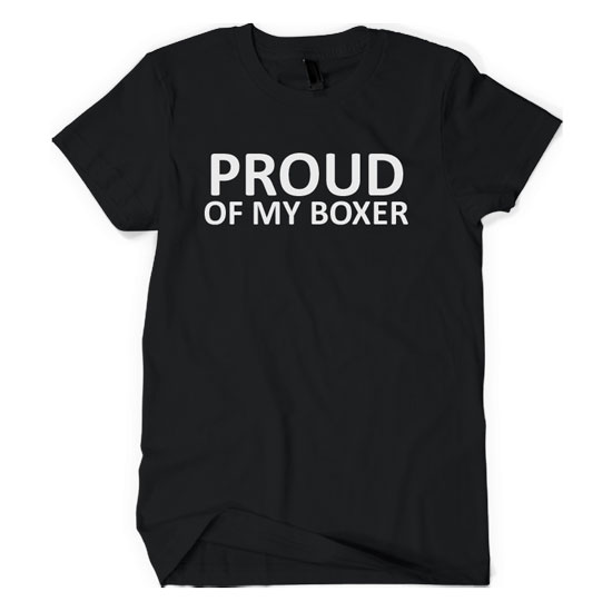 Proud Of My Boxer